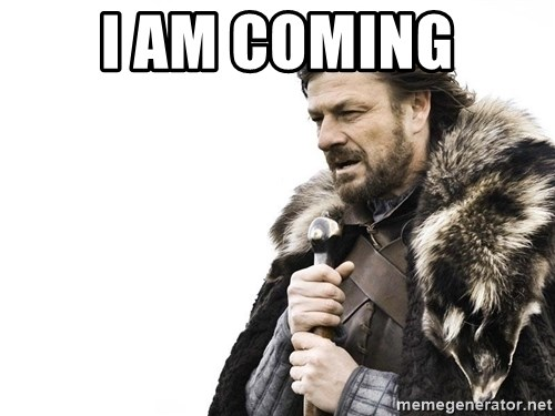 Winter is Coming - i am coming