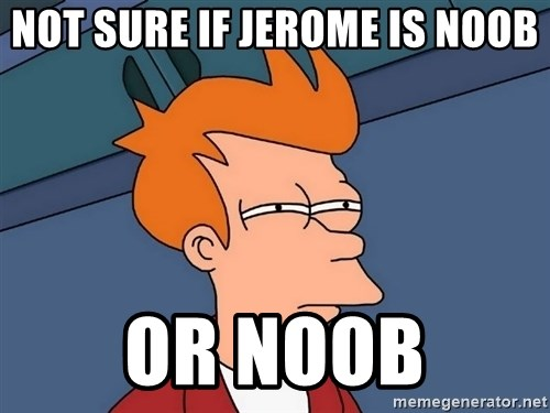 Futurama Fry - not sure if jerome is noob or noob