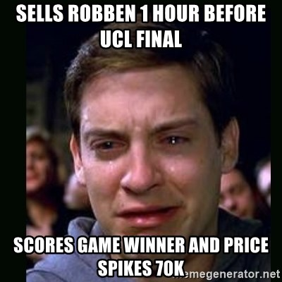 crying peter parker - SELLS ROBBEN 1 HOUR BEFORE UCL FINAL SCORES GAME WINNER AND PRICE SPIKES 70K