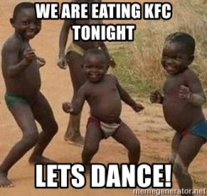 african children dancing - WE ARE EATING KFC TONIGHT  LETS DANCE!