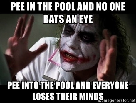 joker mind loss - pee in the pool and no one bats an eye pee into the pool and everyone loses their minds