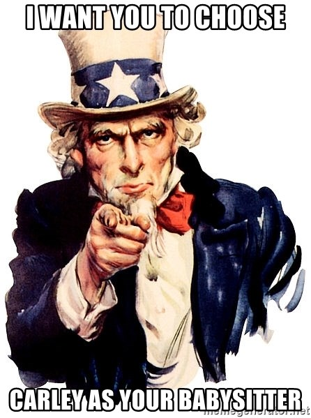 Uncle Sam Point - i want you to choose Carley as your babysitter