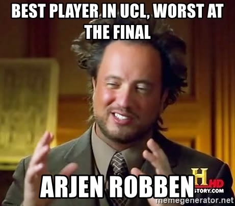 Ancient Aliens - BEST PLAYER in ucl, worst at the final Arjen robben
