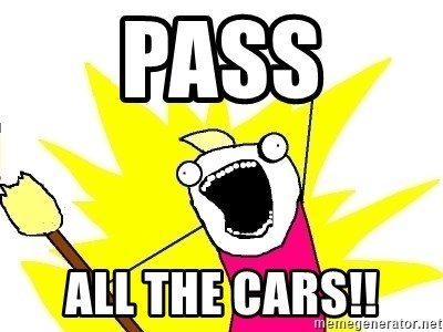 X ALL THE THINGS - Pass All the Cars!!