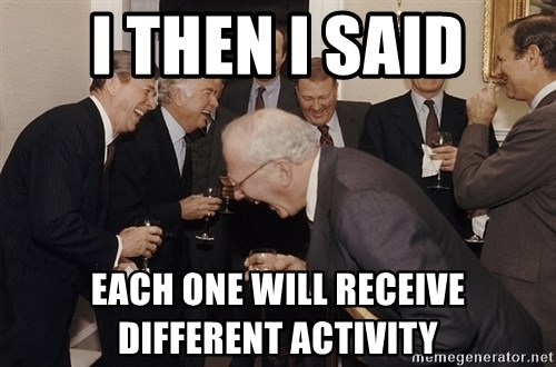 So Then I Said... - I then i said each one will receive different activity