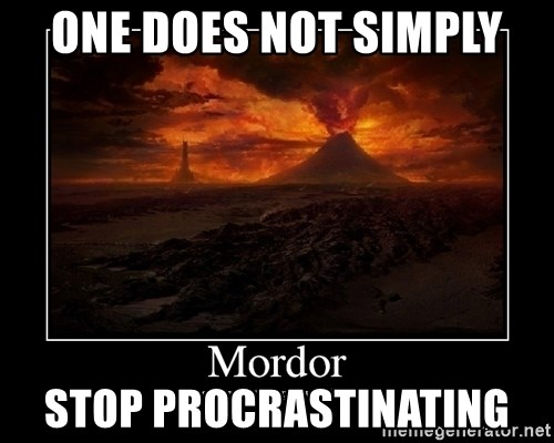 Lord Of The Rings Boromir One Does Not Simply Mordor - one does not simply stop procrastinating