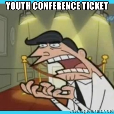 This is where I'd put my X... IF I HAD ONE - youth conference ticket