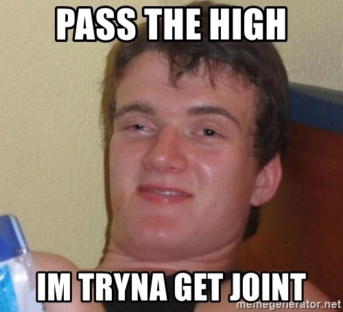 high/drunk guy - Pass the high im tryna get joint