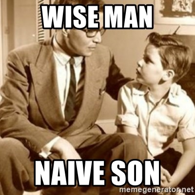 father son  - WISE MAN NAIVE SON