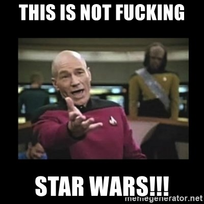 Patrick Stewart 101 - THIS IS NOT FUCKING STAR WARS!!!