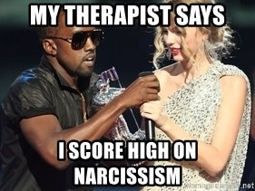Kanye West Taylor Swift - My therapist says I score high on narcissism