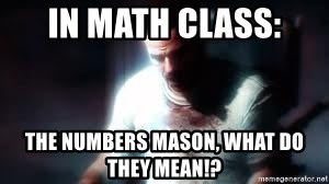 Mason the numbers???? - In math class: THE NUMBERS MASON, WHAT DO THEY MEAN!?