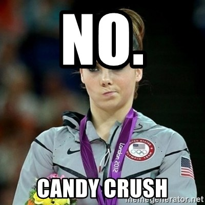 Not Impressed McKayla - NO. candy crush