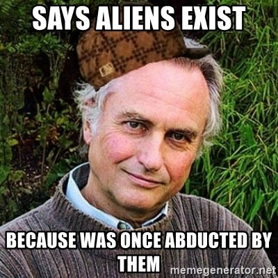 Scumbag atheist - says aliens exist because was once abducted by them