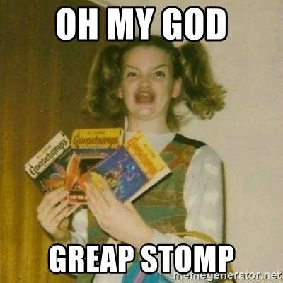 oh mer gerd - Oh my god  GreaP stomp