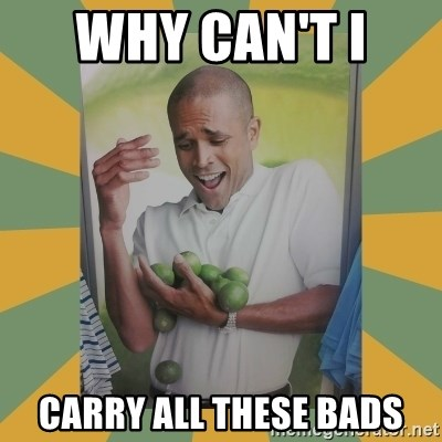 Why can't I hold all these limes - why can't i  carry all these bads