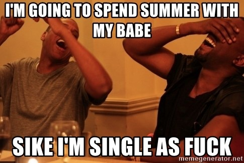 Jay-Z & Kanye Laughing - I'm going to spend summer with my babe sike i'm single as fuck