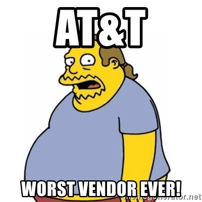 Comic Book Guy Worst Ever - AT&T Worst Vendor Ever!