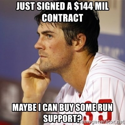 Thinking Hamels - Just signed a $144 mil contract Maybe I can buy some run support?