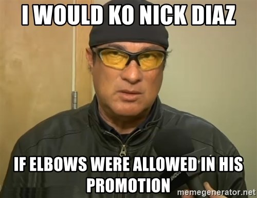 Steven Seagal Mma - I would KO Nick Diaz If elbows were allowed in his promotion