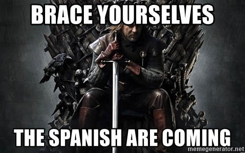 Eddard Stark - Brace Yourselves The Spanish Are Coming