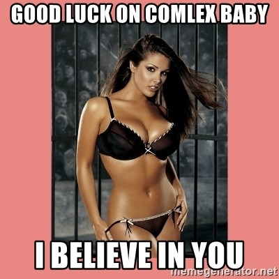 Hot Girl - good luck on comlex baby i believe in you