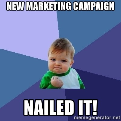Success Kid - New MaRketing campaign Nailed it!
