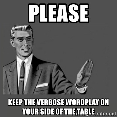 Kill Yourself Please - please keep the verbose wordplay on your side of the table