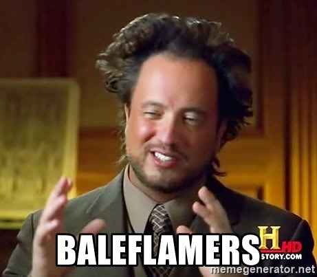 Ancient Aliens -  Baleflamers