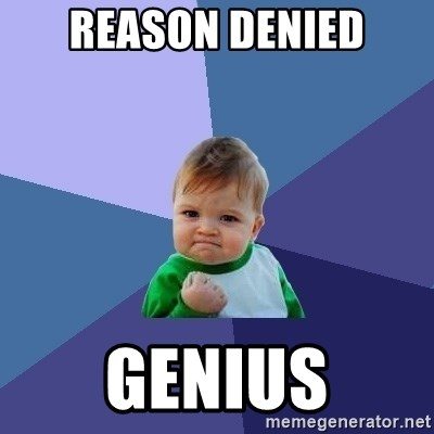 Success Kid - Reason denied Genius