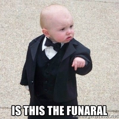 Mafia Baby -  IS THIS THE FUNARAL