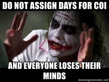 joker mind loss - Do not assign days for COI and everyone loses their minds