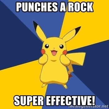 Pokemon Logic  - Punches a rock super effective!