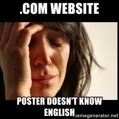 First World Problems - .com website Poster doesn't know English