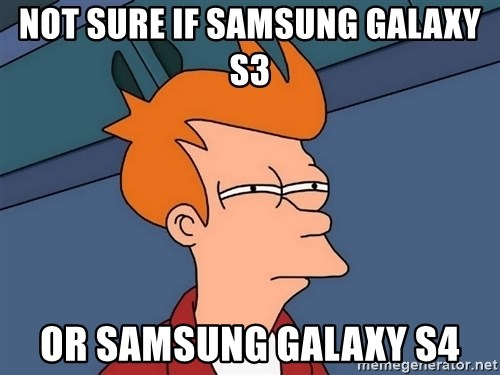 Futurama Fry - not sure if samsung galaxy s3 or samsung galaxy s4