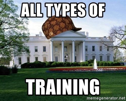 scumbag whitehouse - ALL TYPES OF TRAINING