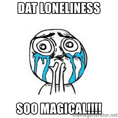 Crying face - Dat Loneliness Soo Magical!!!!