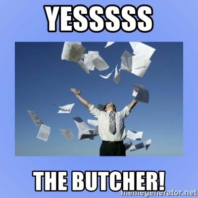 Throwing papers - yesssss the butcher!