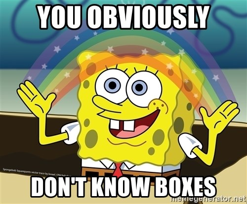 spongebob rainbow - You obviously  don't know boxes
