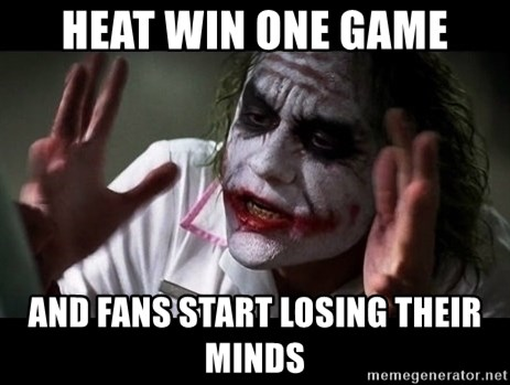 joker mind loss - Heat win one game and fans start losing their minds