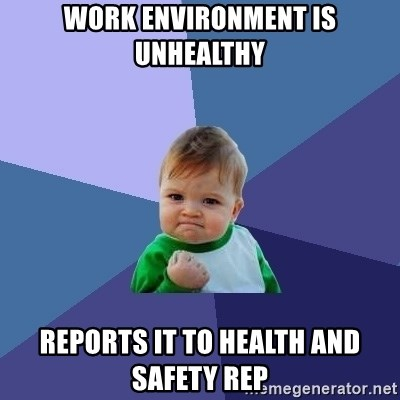 Success Kid - work environment is unhealthy reports it to health and safety rep
