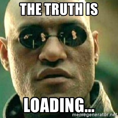 What If I Told You - the truth is loading...