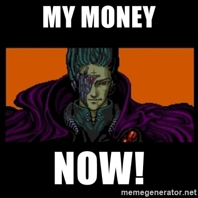 All your base are belong to us - my money now!
