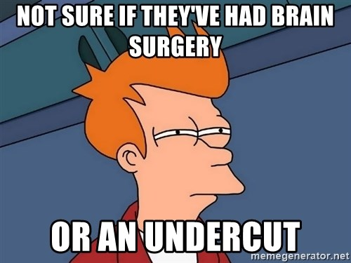 Futurama Fry - Not sure if they've had brain surgery or an undercut