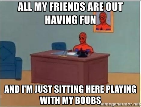Spiderman Desk - All my friends are out having fun and i'm just sitting here playing with my boobs