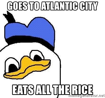 Dolan duck - goes to Atlantic City Eats all the rice