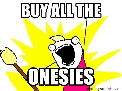 X ALL THE THINGS - BUY ALL THE  ONESIES
