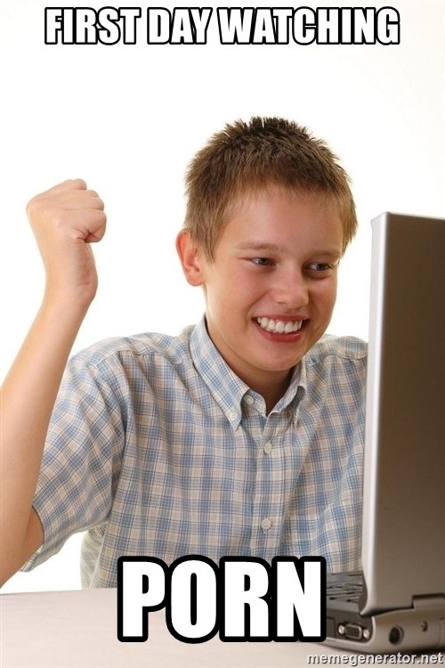 First Day on the internet kid - FIRST DAY WATCHING  PORN