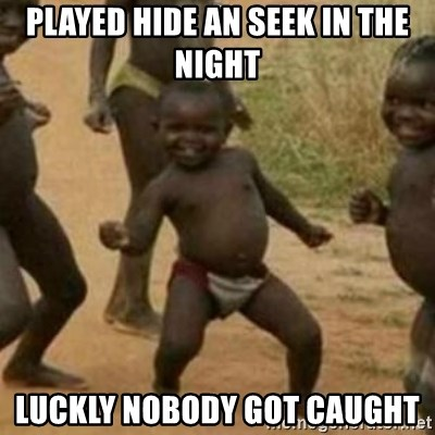 Black Kid - PLAYED HIDE AN SEEK IN THE NIGHT LUCKLY NOBODY GOT CAUGHT