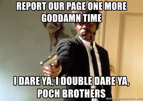 Samuel L Jackson - Report our page one more goddamn time I dare ya, I double dare ya, poch brothers
